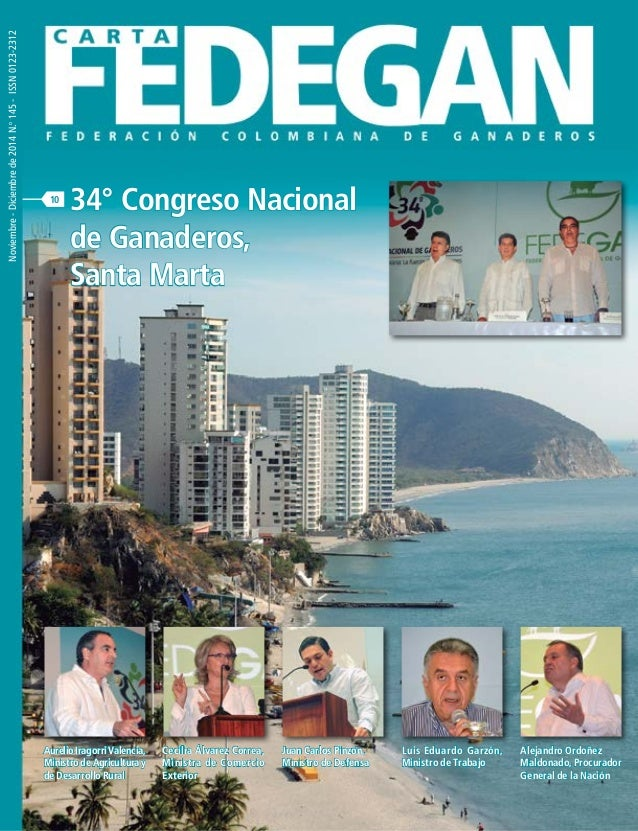 Noviembre-Diciembrede2014N.o 145-ISSN0123-2312 10 34° Congreso Nacional de Ganaderos, Santa Marta AurelioIragorriValencia,...