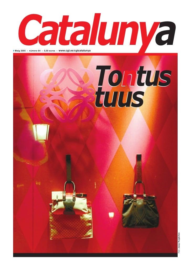 Catalunya◗ Maig 2005 • número 64 • 0,50 euros • www.cgt.es/cgtcatalunya                                                   ...