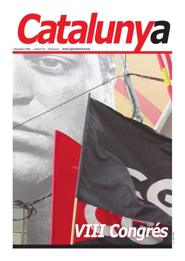 Catalunya◗ Desembre 2005 • número 70 • 0,50 euros • www.cgtcatalunya.org                                                 V...
