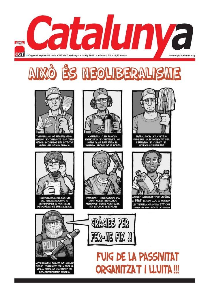 Catalunya◗ Òrgan d'expressió de la CGT de Catalunya • Maig 2006 • número 75 • 0,50 euros   www.cgtcatalunya.org