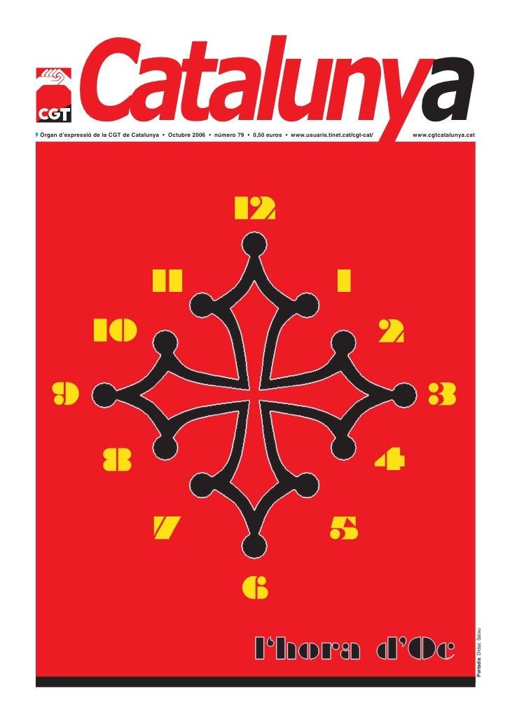 CatalunyaQ Òrgan d'expressió de la CGT de Catalunya • Octubre 2006 • número 79 • 0,50 euros • www.usuaris.tinet.cat/cgt-ca...