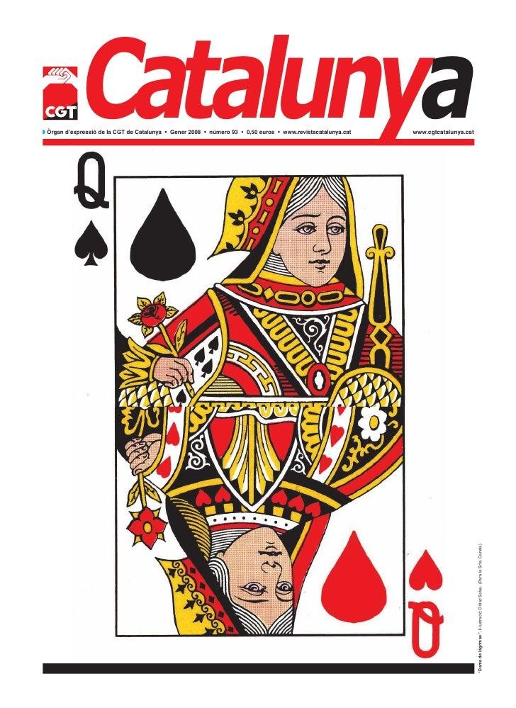 Catalunyaw Òrgan d'expressió de la CGT de Catalunya • Gener 2008 • número 93 • 0,50 euros • www.revistacatalunya.cat   www...