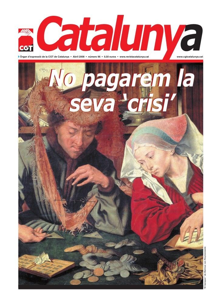 Catalunya                        No pagarem law Òrgan d'expressió de la CGT de Catalunya • Abril 2008 • número 96 • 0,50 e...