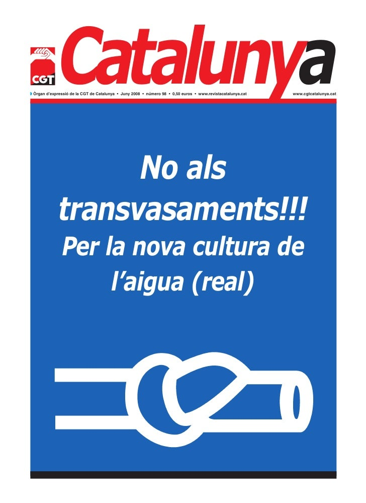 Catalunyaw Òrgan d'expressió de la CGT de Catalunya • Juny 2008 • número 98 • 0,50 euros • www.revistacatalunya.cat   www....