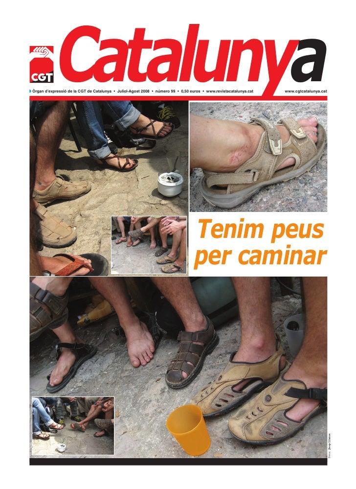 Catalunyaw Òrgan d'expressió de la CGT de Catalunya • Juliol-Agost 2008 • número 99 • 0,50 euros • www.revistacatalunya.ca...