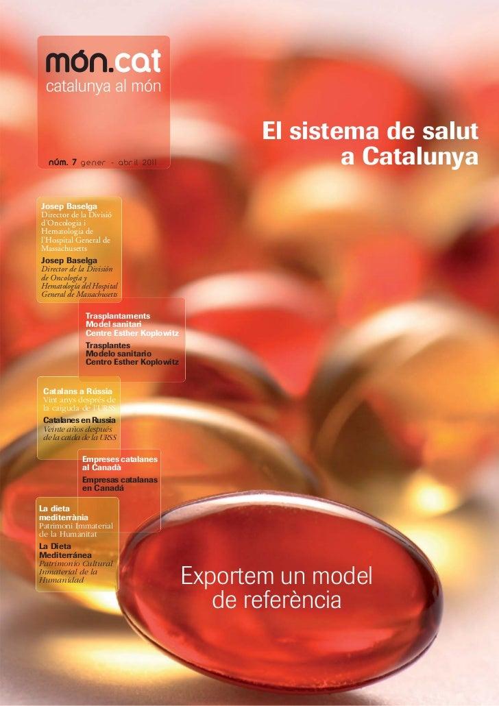 El sistema de salut  núm. 7 gener - abr il 2011                          a CatalunyaJosep BaselgaDirector de la Divisiód'O...