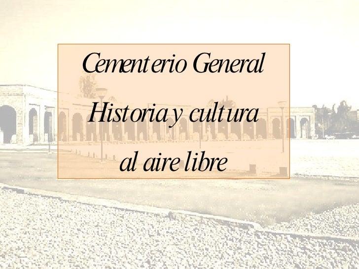 Cementerio General Historia y cultura    al aire libre