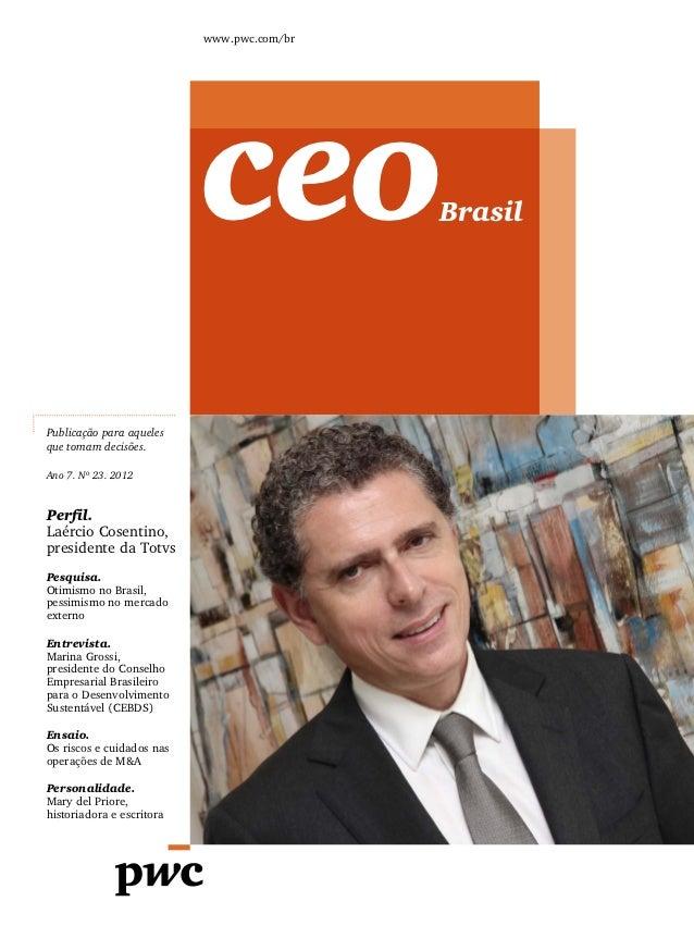 www.pwc.com/br                           ceo              BrasilPublicação para aquelesque tomam decisões.Ano 7. Nº 23. 20...