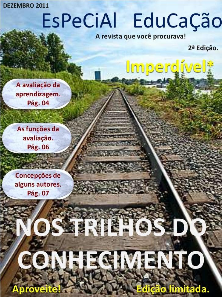 DEZEMBRO 2011           EsPeCiAl EduCaÇão                     A revista que você procurava!                               ...