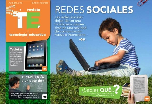Las redes sociales dejan de ser una moda para conver- tirse en una realidad de comunicación nueva e interesante. •06 revis...