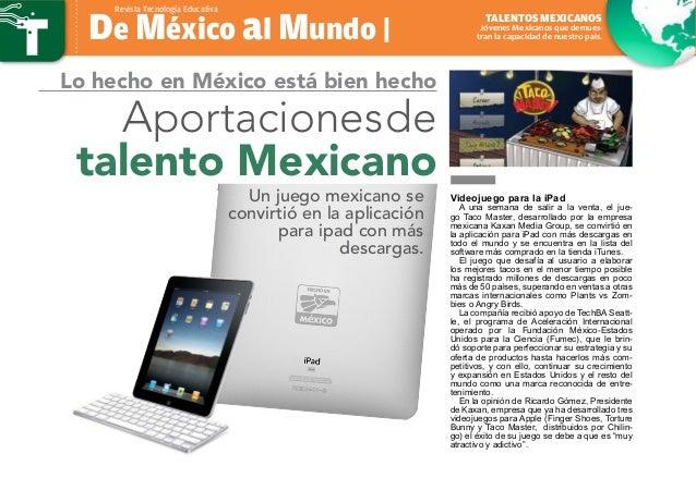 De México al Mundo | Revista Tecnología Educativa Aportacionesde talento Mexicano Un juego mexicano se convirtió en la apl...