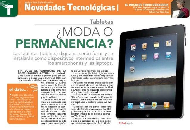 Sin duda el panorama de la computación actual ha cambiado y fue Apple quien dio el primer paso presen- tando al iPad, que ...