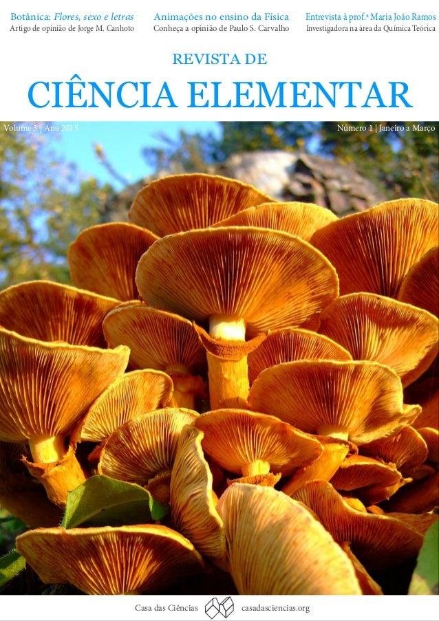 Casa das Ciências casadasciencias.org REVISTA DE CIÊNCIA ELEMENTAR Número 1 | Janeiro a MarçoVolume 3 | Ano 2015 Botânica:...