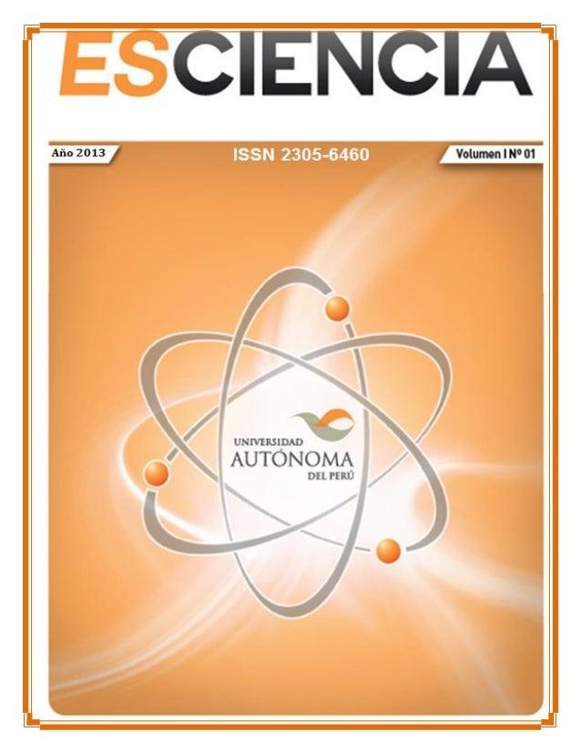 2 ESCIENCIA Revista de Investigación Científica ISSN 2305-6460 Titulo Clave: Esciencia (Lima) Agosto – Diciembre 2013, Tit...