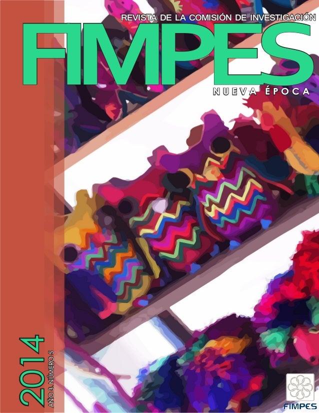 1  FIMPES REVISTA DE LA COMISIÓN DE INVESTIGACIÓN  N U E V A É P O C A  AÑO 3. NÚMERO 5 2014