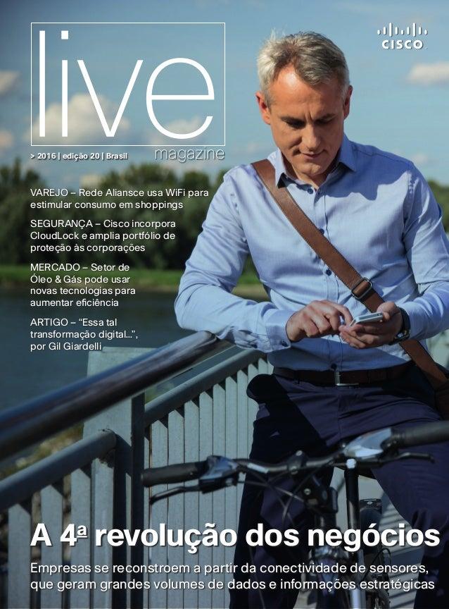 magazine> 2016 | edição 20 | Brasil Empresas se reconstroem a partir da conectividade de sensores, que geram grandes volum...