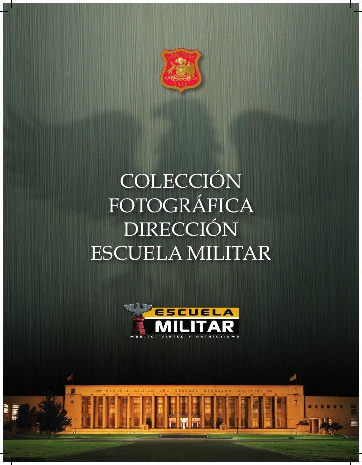 COLECCIÓN   FOTOGRÁFICA    DIRECCIÓN ESCUELA MILITAR