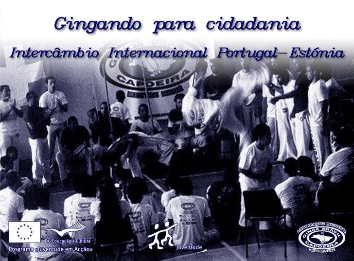 Juventude em Acção                       Gingando para CidadaniaNesta edição:Editorial                          2Juventude...