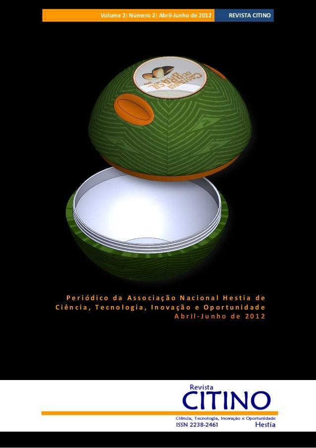 Volume 2 ׀Número 2 ׀Abril-Junho de 2012  REVISTA CITINO  Periódico da Associação Nacional Hestia de Ciência, Tecnologi...