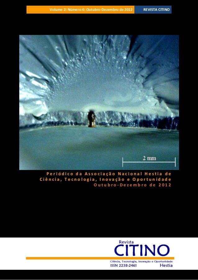 Volume 2 ׀Número 4 ׀Outubro-Dezembro de 2012  REVISTA CITINO  Periódico da Associação Nacional Hestia de Ciência, Tecn...