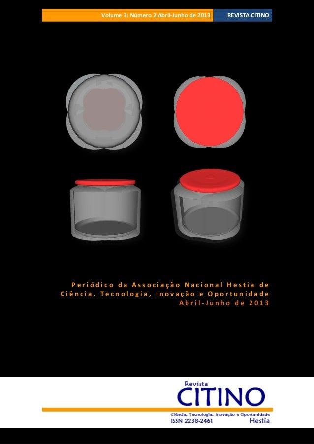 Volume 3 ׀Número 2׀Abril-Junho de 2013  REVISTA CITINO  Periódico da Associação Nacional Hestia de Ciência, Tecnologia...