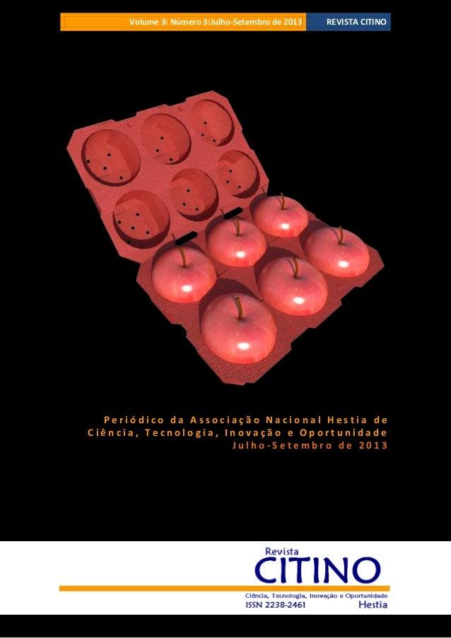 Volume 3 ׀Número 3׀Julho-Setembro de 2013  REVISTA CITINO  Periódico da Associação Nacional Hestia de Ciência, Tecnolo...