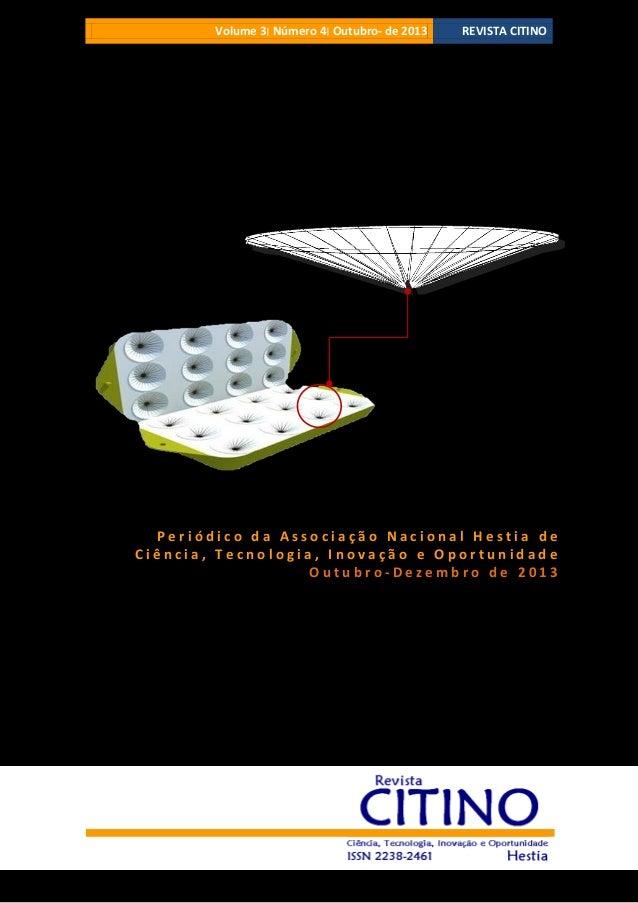 Volume 3 ׀Número 4 ׀Outubro- de 2013  REVISTA CITINO  Periódico da Associação Nacional Hestia de Ciência, Tecnologia, ...