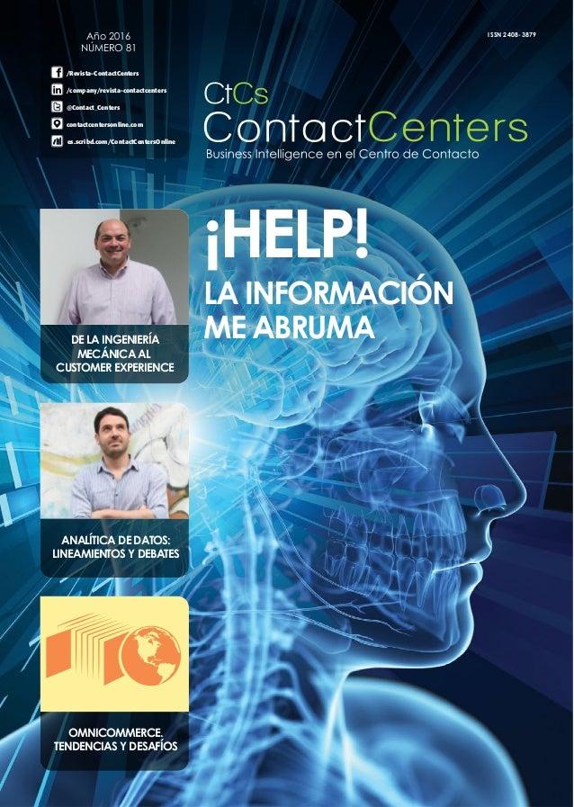Año 2016 NÚMERO 81 /Revista-ContactCenters @Contact_Centers /company/revista-contactcenters contactcentersonline.com es.sc...