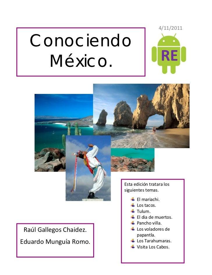 4/11/2011   Conociendo     México.                                 RE                          Esta edición tratara los   ...