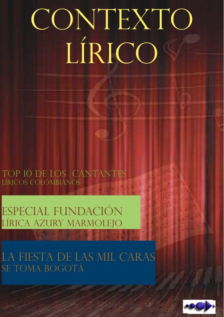 Bogotá DC, Colombia, Año 1, Número 1-Publicaciòn Gratuita      CONTEXTO        LÍRICOTop 10 de los cantanteslíricos Colomb...