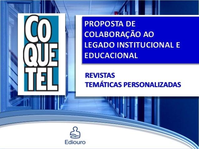 REVISTAS TEMÁTICAS PERSONALIZADAS PROPOSTA DE COLABORAÇÃO AO LEGADO INSTITUCIONAL E EDUCACIONAL