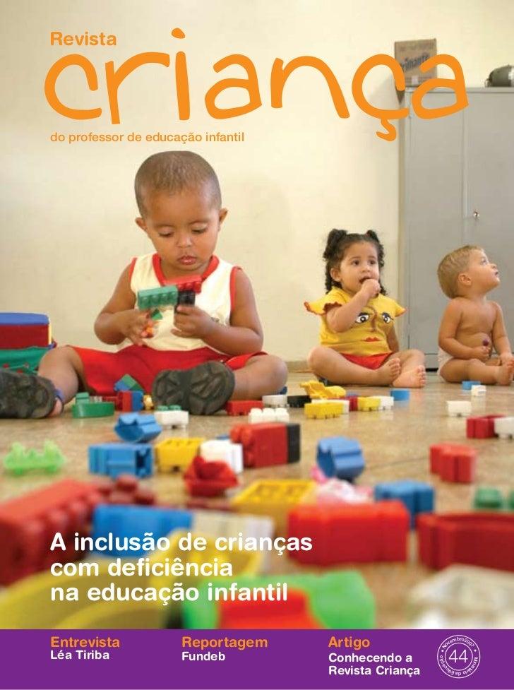 Revistado professor de educação infantilA inclusão de criançascom deficiênciana educação infantilEntrevista            Rep...
