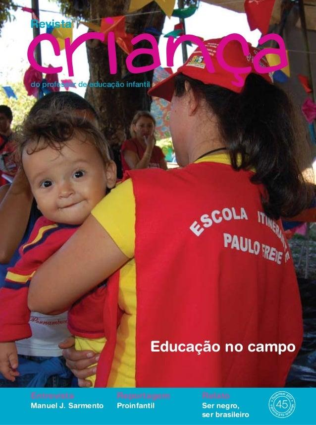 Revista do professor de educação infantil Entrevista Manuel J. Sarmento Reportagem Proinfantil Relato Ser negro, ser brasi...