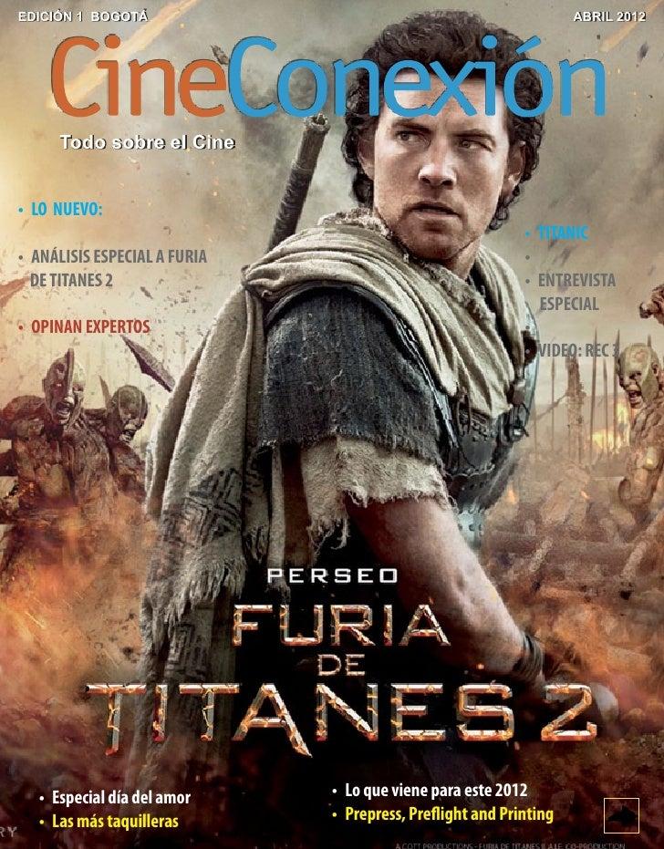 EDICIÓN 1 BOGOTÁ                                                       ABRIL 2012      Todo sobre el Cine• LO  NUEVO:   ...