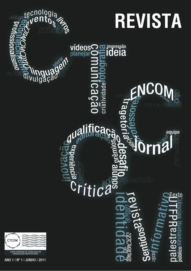 REVISTA CTCOM:  Registro histórico do Curso Superior deTecnologia em Comunicação Institucional daUniversidade Tecnológica ...