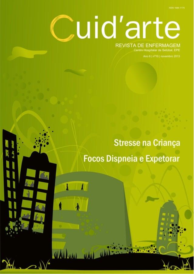 CUID'ARTE 2013 - Centro Hospitalar de Setúbal, EPE A Revista de Enfermagem do Centro Hospitalar de Setúbal, é uma publicaç...