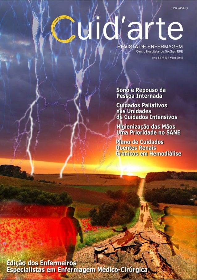 CUID'ARTE 2015 - Centro Hospitalar de Setúbal, EPE A Revista de Enfermagem do Centro Hospitalar de Setúbal, é uma publicaç...