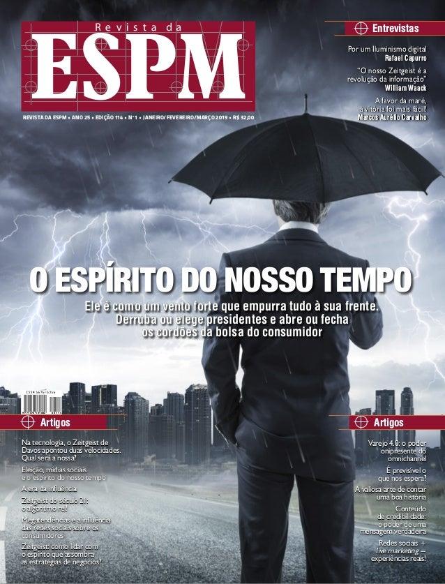 REVISTA DA ESPM • ANO 25 • EDIÇÃO 114 • Nº1 • JANEIRO/FEVEREIRO/MARÇO 2019 • R$ 32,00 Entrevistas Varejo 4.0: o poder onip...