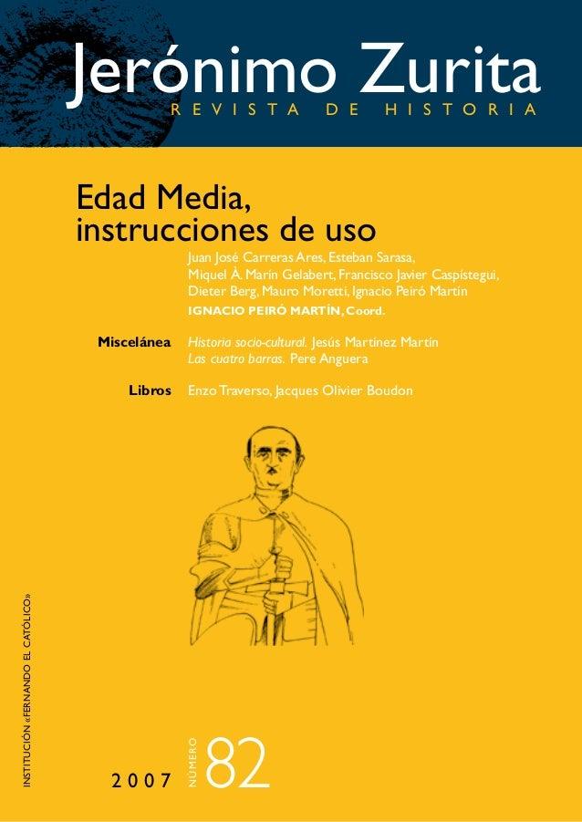 Jerónimo Zurita R E V I S T A  D E  H I S T O R I A  Edad Media, instrucciones de uso  Juan José Carreras Ares, Esteban Sa...