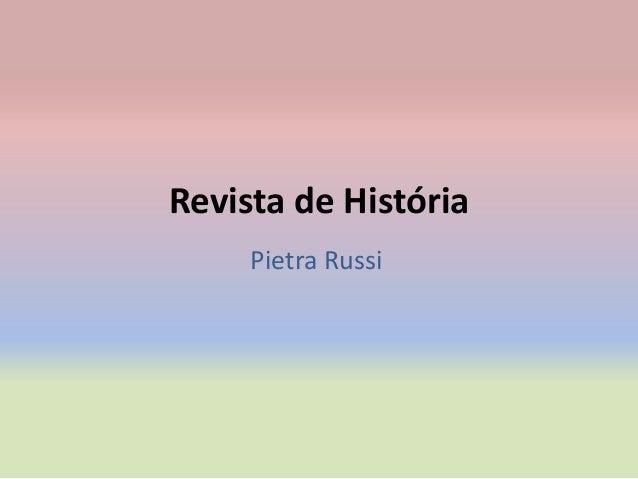Revista de HistóriaPietra Russi