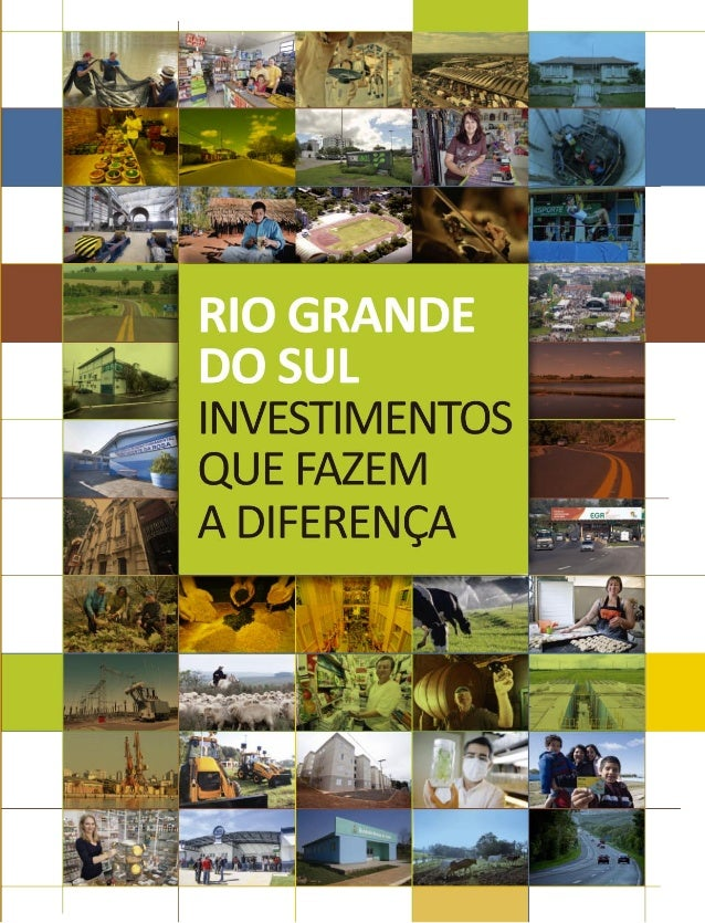 RIO GRANDE DO SUL INVESTIMENTOS QUE FAZEM A DIFERENÇA