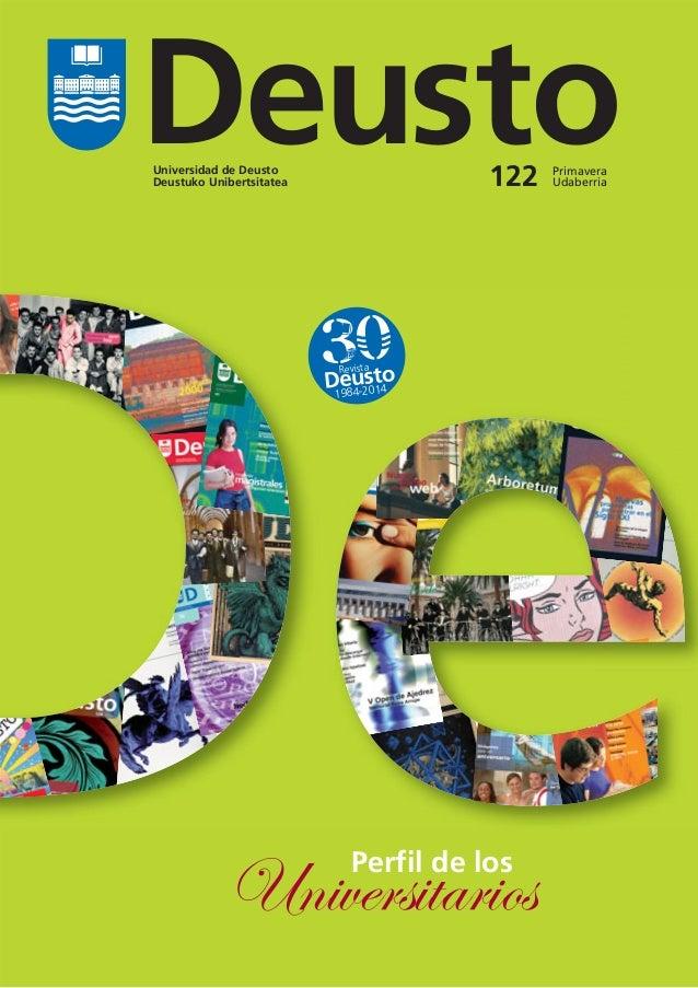 Universidad de Deusto Deustuko Unibertsitatea Primavera Udaberria122 Deusto 1984-2014 Revista Perfil de los Universitarios