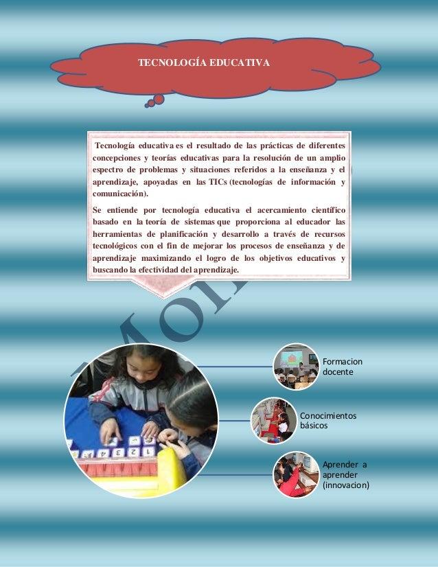 Formacion docente Conocimientos básicos Aprender a aprender (innovacion) TECNOLOGÍA EDUCATIVA Tecnología educativa es el r...