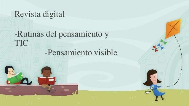 Revista digital -Rutinas del pensamiento y TIC -Pensamiento visible