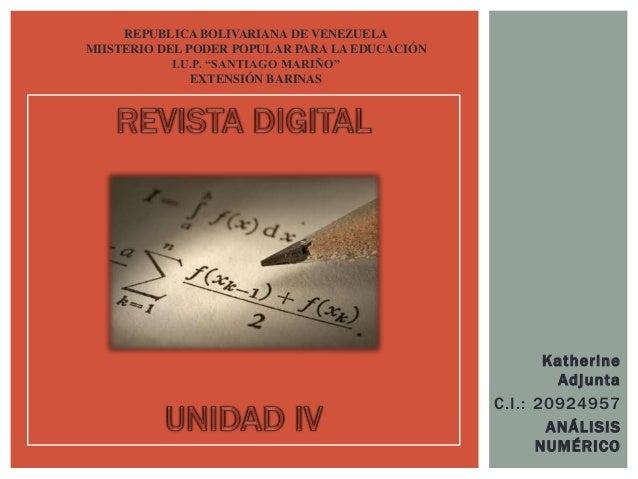 Katherine Adjunta C.I.: 20924957 ANÁLISIS NUMÉRICO REPUBLICA BOLIVARIANA DE VENEZUELA MIISTERIO DEL PODER POPULAR PARA LA ...