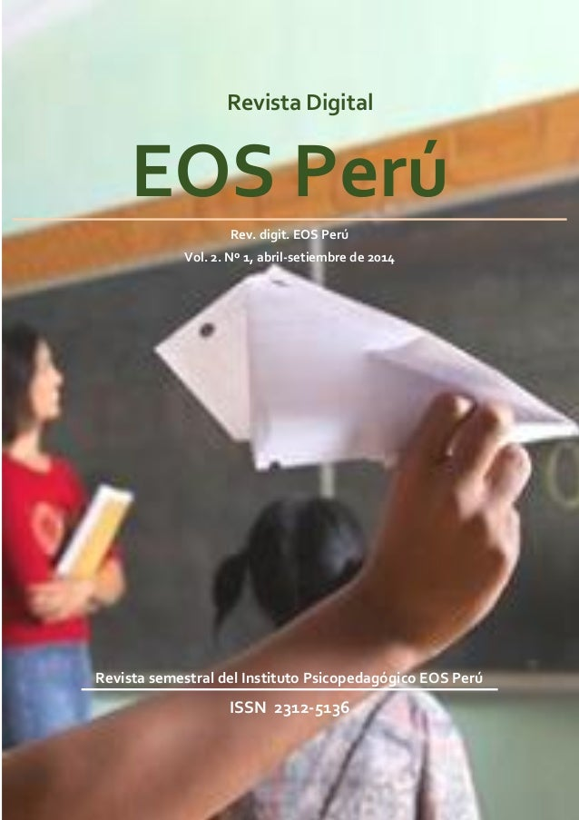 Instituto Psicopedagógico EOS Perú Rev. digit. EOS Perú, 2(1), 2014 1 Revista Digital EOS Perú Rev. digit. EOS Perú Vol. 2...