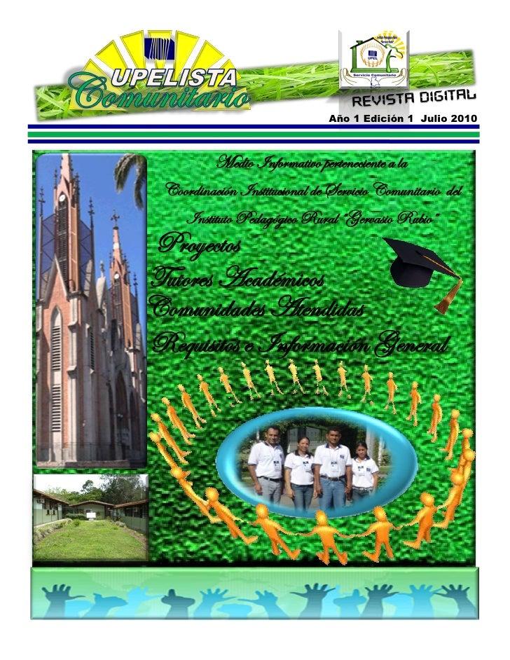 Año 1 Edición 1 Julio 2010  UPELISTA Comunitario                  A Ñ O   I ,   E D I C I O N   1           F E C H A   D ...