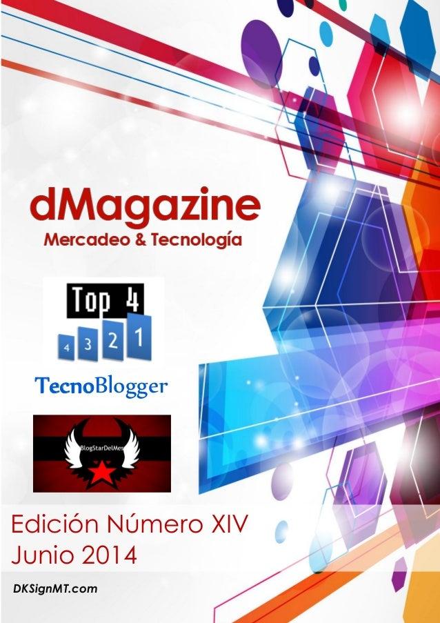 DKSignMT.com Edición Número XIV Junio 2014 TecnoBlogger