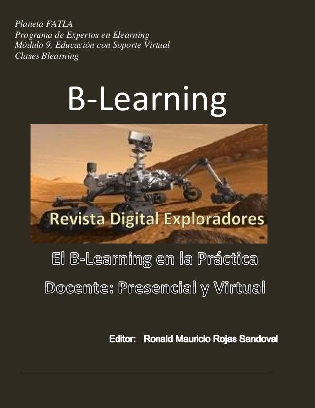 Planeta FATLA Programa de Expertos en Elearning Módulo 9, Educación con Soporte Virtual Clases Blearning  B-Learning