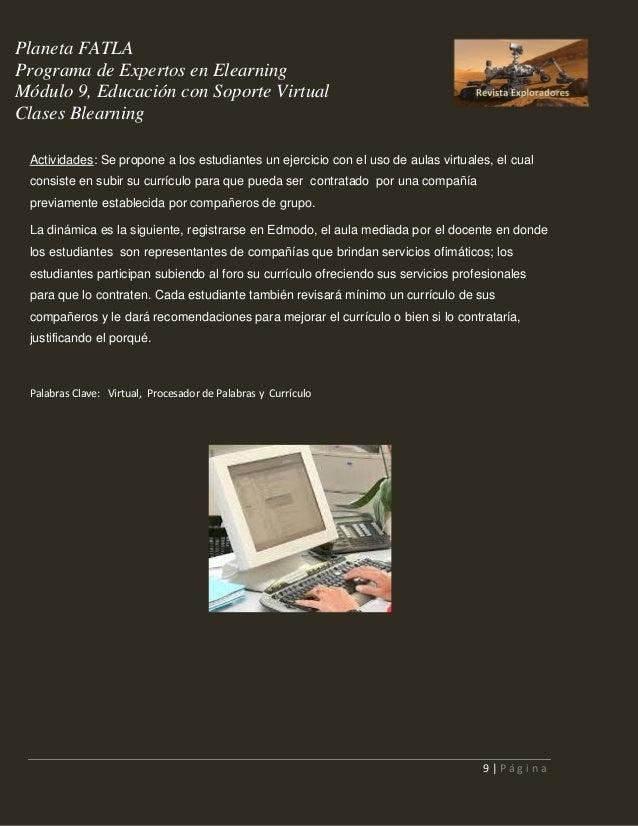 Planeta FATLA Programa de Expertos en Elearning Módulo 9, Educación con Soporte Virtual Clases Blearning Actividades: Se p...